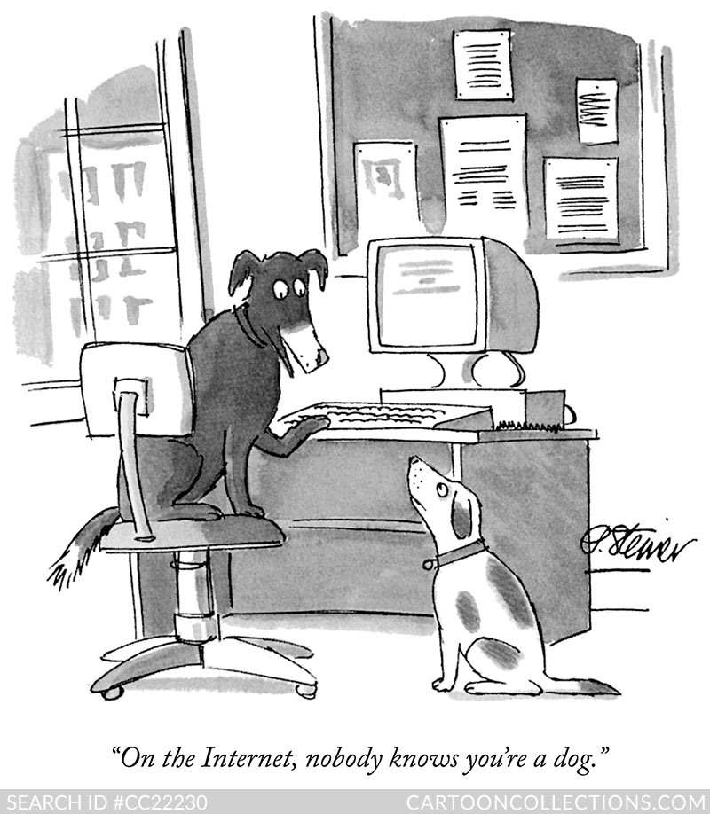 """On the internet nobody knows you're a dog."" Cartoon by Peter Steiner"