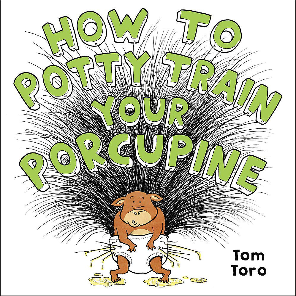 How to Potty Train your Porcupine